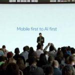 谷歌吹响人工智能优先的号角,移动互联网真的到头了